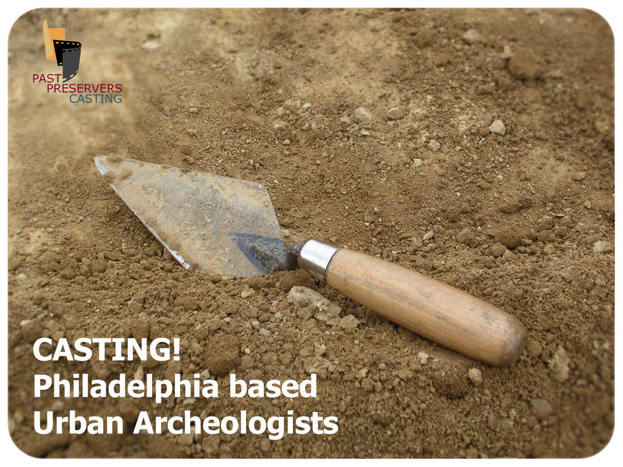Philadelphia based Urban Archeologists needed!